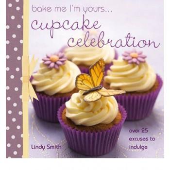 Bake Me I'm Yours - Cupcake Celebration