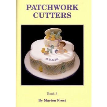 Patchwork Cutters Book 3