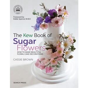 The Kew Book of Sugar Flowers by Cassie Brown