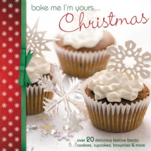 Bake me I'm yours... Christmas