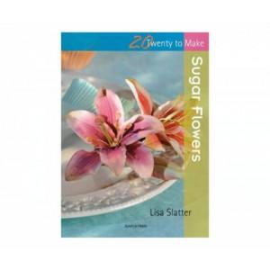 Twenty to make Sugar Flowers - Lisa Slatter