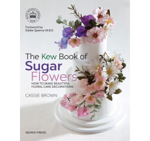 The Kew Book of Sugar Flowers by Cassie Brown