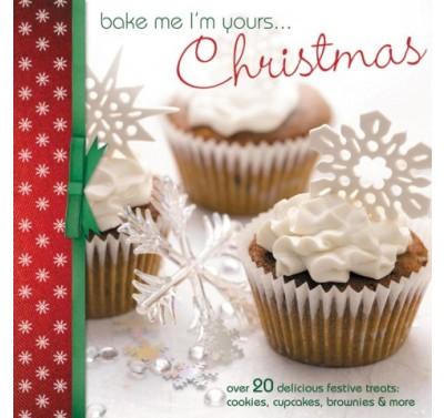 Bake me I'm yours... Christmas