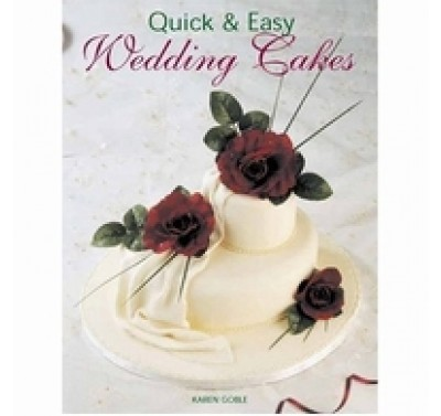 Quick & Easy Wedding Cakes - K.Goble